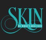 Skin By What's Her Face